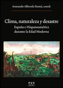 CLIMA, NATURALEZA Y DESASTRE: España e Hispanoamérica durante la Edad Moderna: ...