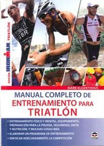 MANUAL COMPLETO ENTRENAMIENTO PARA TRIATLON: Mark Kleanthous