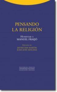 PENSANDO LA RELIGION: Homenaje a Manuel Freijó: Javier San Martín, Juan José Sánchez