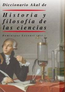 DICCIONARIO AKAL DE HISTORIA Y FILOSOFIA DE LAS CIENCIAS: Dominique Lecourt (dir.)
