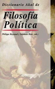DICCIONARIO AKAL DE FILOSOFIA POLITICA: Philippe Raynaud, Stephane Rials (eds.)