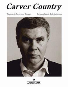 CARVER COUNTRY: Raymond Carver, Bob