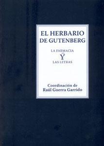 EL HERBARIO DE GUTENBERG: La farmacia y las letras: Raúl Guerra Garrido (coord.)