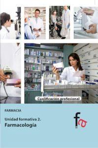 FARMACOLOGIA: Unidad formativa 2. Farmacia: Laura Alcántara Gémar,