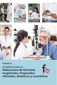 ELABORACION DE FORMULAS MAGISTRALES. PREPARADOS OFICIALES, DIETETICOS: Laura Alcántara Gémar,
