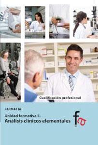 ANALISIS CLINICOS ELEMENTALES: Unidad formativa 5. Farmacia: Laura Alcántara Gémar,