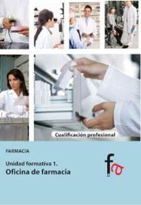 OFICINA DE FARMACIA: Unidad formativa 1. Farmacia: Laura Alcántara Gémar,