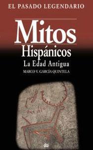 MITOS HISPANICOS: La Edad antigua: Marco García Quintela
