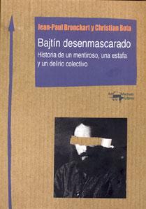 BAJTÍN DESENMASCARADO: Historia de un mentiroso, una estafa y un delirio colectivo: ...