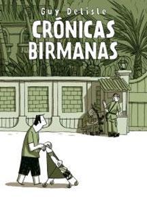 CRONICAS BIRMANAS: Guy Delisle