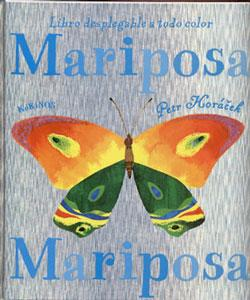MARIPOSA MARIPOSA: Libro desplegable a todo color: Pert Horázek