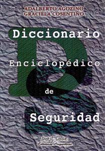 DICCIONARIO ENCICLOPÉDICO DE SEGURIDAD: Adalberto Agozino y Graciela Cosentino