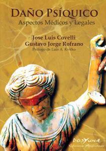DAÑO PSÍQUICO: Aspectos médicos y legales: Jose Luis Covelli y Gustavo Jorge ...