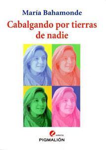 CABALGANDO POR TIERRAS DE NADIE: María Bahamonde