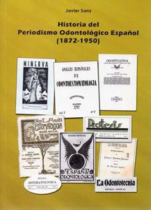 HISTORIA DEL PERIODISMO ODONTOLOGICO ESPAÑOL (1872-1950): Javier Sanz