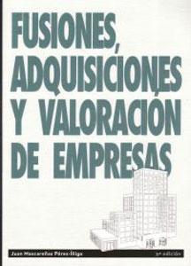 FUSIONES, ADQUISICIONES Y VALORACION DE EMPRESAS: Juan Mascareñas
