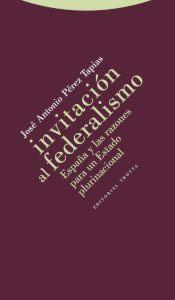 INVITACION AL FEDERALISMO: España y las razones: José Antonio Pérez