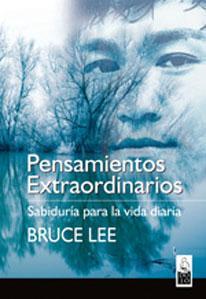 PENSAMIENTOS EXTRAORDINARIOS: Sabiduría para la vida diaria: Bruce Lee