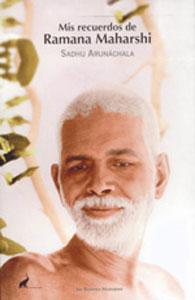 MIS RECUERDOS DE RAMANA MAHARSHI: Sadhu Arunachal