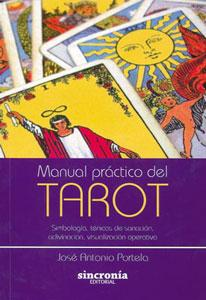 MANUAL PRACTICO DEL TAROT: Simbologia, tecnicas de: Jose Antonio Portela
