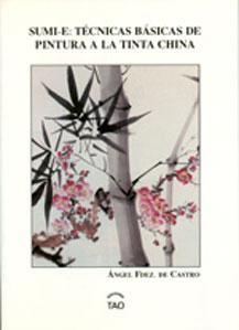SUMI-E: Tecnicas basicas de pintura a la tinta china.: Angel Fernandez de Castro
