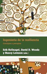 INGENIERIA DE LA RESILIENCIA: Conceptos y preceptos: Erik Hollnagel, David D. Woods, Nancy G. ...