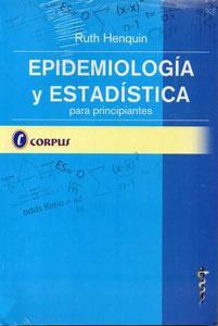 EPIDEMIOLOGIA Y ESTADISTICA PARA PRINCIPIANTES: Ruth Henquin