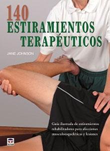 140 ESTIRAMIENTOS TERAPEUTICOS: guía ilustrada de estiramientos rehabilitadores para ...