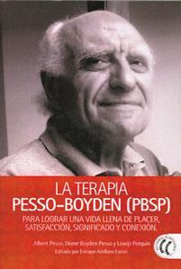 LA TERAPIA PESSO-BOYDEN (PBSP): Para logar una vida llena de placer, satisfacción, ...