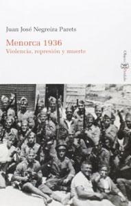 MENORCA 1936: Violencia, represión y muerte: Juan José Negreira Parets