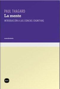 LA MENTE: introducción a las ciencias cognitivas: Paul Thagard