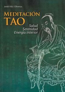 MEDITACION TAO: Salud, serenidad energía interior: Jordi Vilà i Oliveras