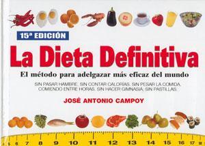 LA DIETA DEFINITIVA: EL MÉTODO PARA ADELGAZAR: José Antonio Campoy
