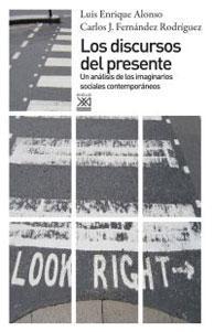 LOS DISCURSOS DEL PRESENTE: Un análisis de: Luis Enrique Alonso,
