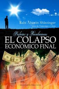 EL COLAPSO ECONOMICO FINAL: Profecías y revelaciones: Rabí Aharón Shlezinger