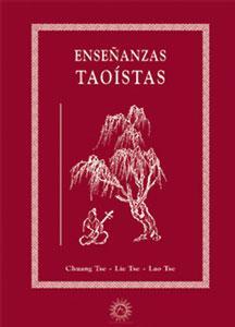 ENSEÑANZAS TAOISTAS: Lao-Tse; Lie-Tse; Chuang-tzu