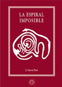 LA ESPIRAL IMPOSIBLE: Juan García Font
