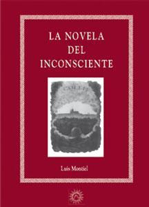 LA NOVELA DEL INCONSCIENTE: Luis Montiel