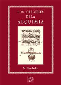 LOS ORIGENES DE LA ALQUIMIA: M. Berthelot