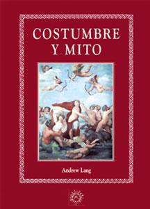 COSTUMBRE Y MITO: Andrew Lang