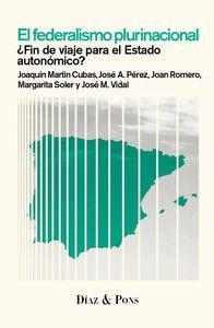 EL FEDERALISMO PLURINACIONAL: ¿Fin de viaje para el Estado autonómico?: Joaquín ...