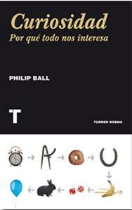 CURIOSIDAD: Por qué todo nos interesa: Philip Ball