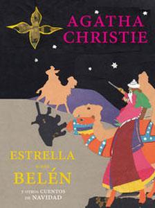 ESTRELLA DE BELEN Y OTROS CUENTOS DE: Agatha Christie