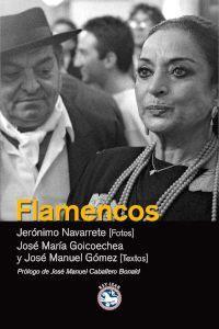FLAMENCOS: Jose Manuel Gómez y Jose Maria Goicoechea (texto), Jerónimo Navarrete (fotos)