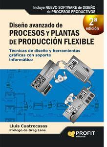 DISEÑO AVANZADO DE PROCESOS Y PLANTAS DE PRODUCCION FLEXIBLE: Técnicas de dise&ntilde...