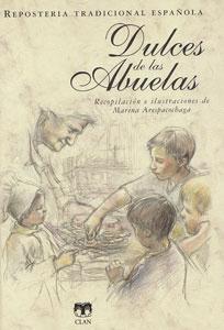 DULCES DE LAS ABUELAS: Repostería tradicional española: Marina Arespacochaga (recopilación