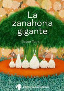 LA ZANAHORIA GIGANTE: Satoe Tone