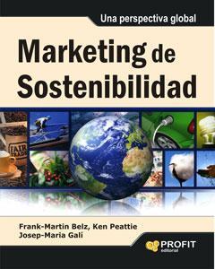 MARKETING DE SOSTENIBILIDAD: Una perspectiva global: Josep Maria Gali; Ken Peattie; Frank-Martin ...