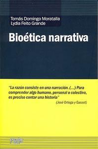 BIOETICA NARRATIVA: Tomás Domingo Moratalla, Lydia Feito Grande