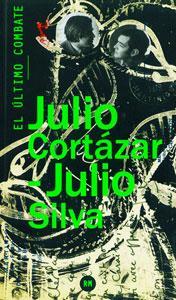 EL ULTIMO COMBATE: Julio Cortázar; Julio